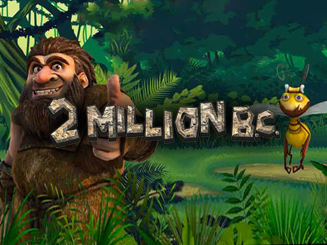 Adventure-themed slot machine 2 Million B.C.